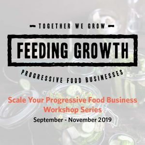 Scale Your Progressive Food Business Workshop Series
